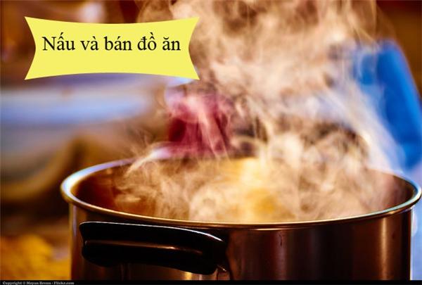 Yêu thích nấu ăn? Hoàn toàn có thể có thu nhập cao từ điều đó.