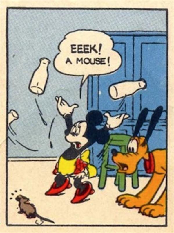 Chào mừng đến với thế giới của Mickey, nơi một con chuột khổng lồmặc quần áo sợ một con chuột tí hontrần như nhộng.