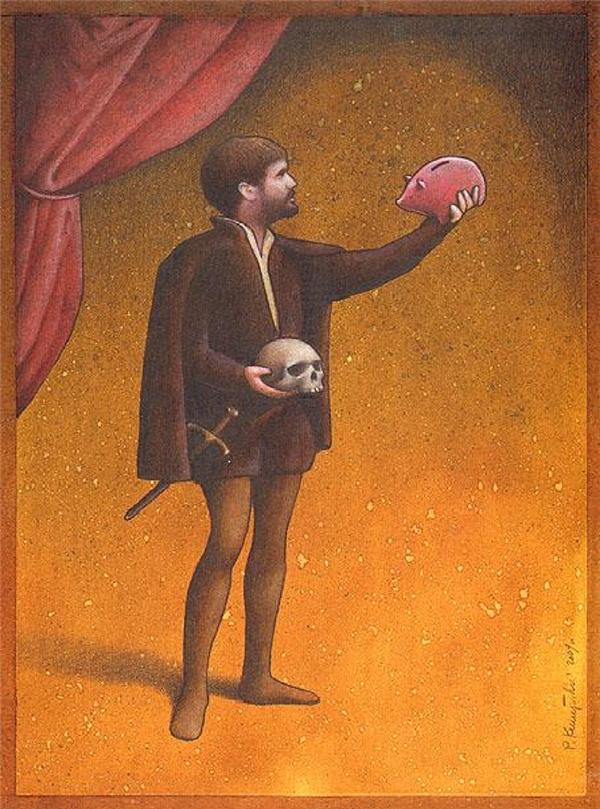"""Châm ngôn sống của Hamlet thời hiện đại: """"Có hay không có (tiền), đó mới là vấn đề."""""""