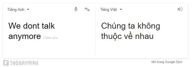 Nghĩa dịch sang tiếng Việt của We don't talk anymore (Chúng tôi không nói gì với nhau nữa) cũng trở thành tên bài hát mới của Sơn Tùng. - Tin sao Viet - Tin tuc sao Viet - Scandal sao Viet - Tin tuc cua Sao - Tin cua Sao