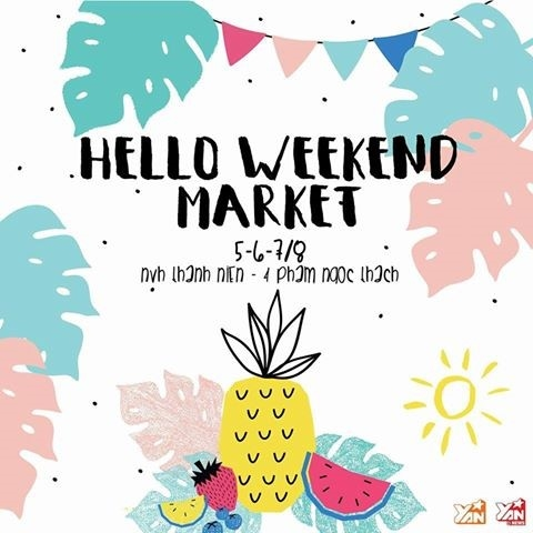 """""""Quẩy tung"""" đến tận cuối mùa hè cùng Hello Weekend Market"""