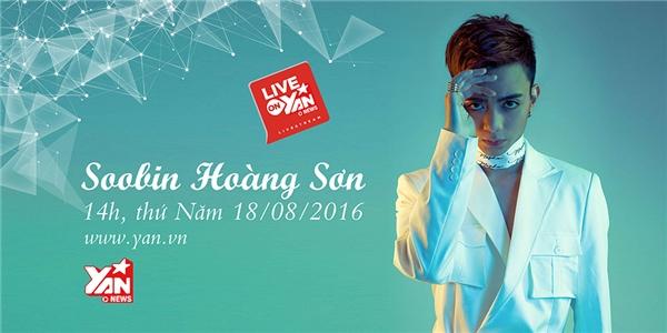 Để trò chuyện và khám phá những điều thú vịmang tên Soobin Hoàng Sơn, các bạn hãy đón xem chương trình giao lưu trực tuyến bằng hình thức livestream mang tên Live On YAN News tại Fanpage YAN News vào chiều mai, Thứ 5 ngày 18/08 - lúc 14h00. - Tin sao Viet - Tin tuc sao Viet - Scandal sao Viet - Tin tuc cua Sao - Tin cua Sao