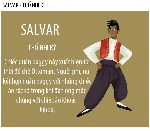 Salver theo tiếng Thổ Nhĩ Kỳ nghĩa là rộng thùng thình.Những chiếc quần Salvar Baggy từ thuở sơ khai có màu đen, trông giống như chiếc váy và được may từ đầu gối trở xuống để tạo độ rộng thoải mái. Ngày nay, chiếc quần này vẫn được sử dụng rộng rãi và được biến tấu với nhiều màu sắc, chất liệu khác nhau.
