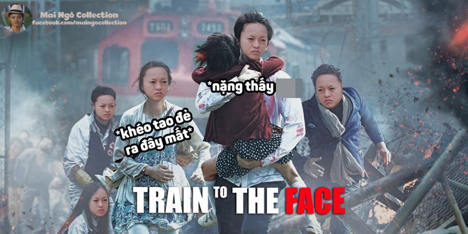 """Bộ phim Train to busan đang hot cũng được các """"thánh"""" chế ảnh thành Train to The Face - do Mai Ngô thủ vai chính. - Tin sao Viet - Tin tuc sao Viet - Scandal sao Viet - Tin tuc cua Sao - Tin cua Sao"""