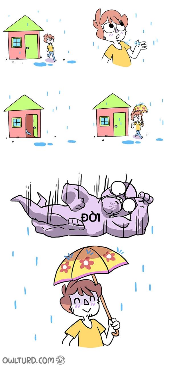 Nếu cuộc đời muốn dội nước vào bạn thì kiểu gì bạn cũng sẽ bị ướt.