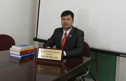 luật sư Nguyễn Hồng Thái– Giám đốc công ty luật TNHH Quốc Tế Hồng Thái – Đoàn luật sư TP. Hà Nội.