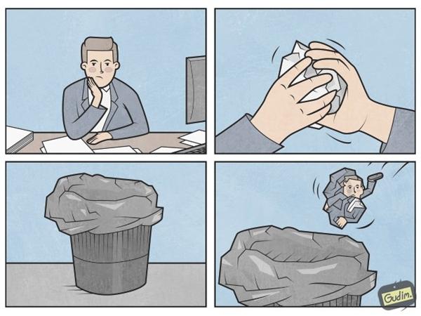 Khi ta vắt óc mãi mà vẫn không nghĩ ra được bất kỳ một ý tưởng mới nào, khi ta cảm thấy quá bế tắc trong công việc mà không có hướng giải quyết, thì có khác nào bản thân ta cũng vô dụng như cục giấy nằm dưới đáy thùng rác?