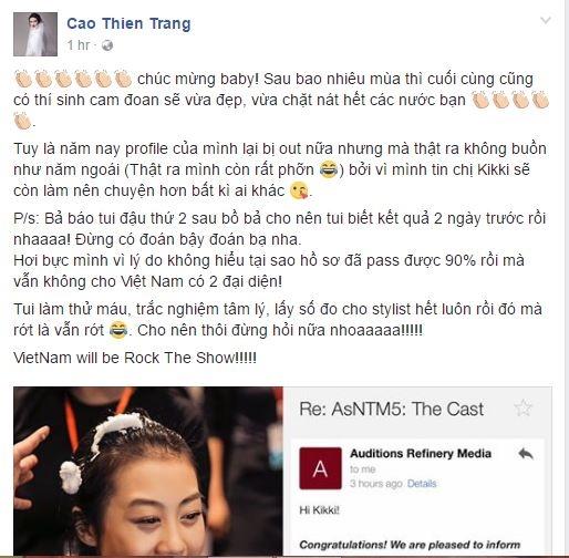 """Trên trang cá nhân, người mẫu Cao Thiên Trang cũng gửi lời chúc mừng Kikki Lê và bày tỏ sự nuối tiếc khi không được tham gia cuộc thi này dù hồ sơ đã """"qua ải"""" đến 90% (tại Asia's Next Top Model có những nước có 2 đại diện tham gia trong cùng một mùa giải). Thiên Trang cho biết cô sẽ tiếp tục theo đuổi mục tiêu này trong mùa giải tới."""