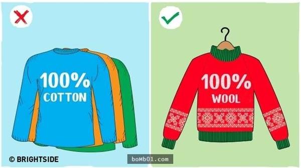 Lựa chọn quần áo phù hợp không chỉ giúp giữ ấm mà còn tạo cảm giác thoải mái và phòng bệnh. Mùa đông, nếu mặc quần áo làm từ những chất liệu lạnh mát của mùa hè, bạn sẽ bị rét run và có thể mắc cảm lạnh.
