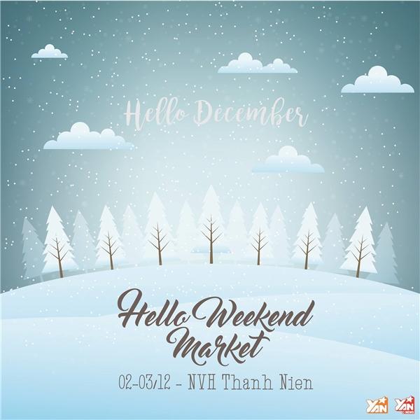 Đón tháng 12 tươi mới cùng Hello Weekend Market