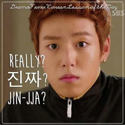 Jinjja hay Jeongmalnghĩa là Thật á? Câu nói biểu hiện sự bất ngờ, sửng sốt của nhân vật.