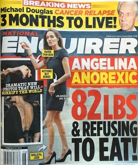 Ấn phẩmnăm 2015 của tạp chíNational Enquirerđăng tin bịa đặt Angelina sắp chết, chỉ còn nặng 82 pound(khoảng 37 kg).