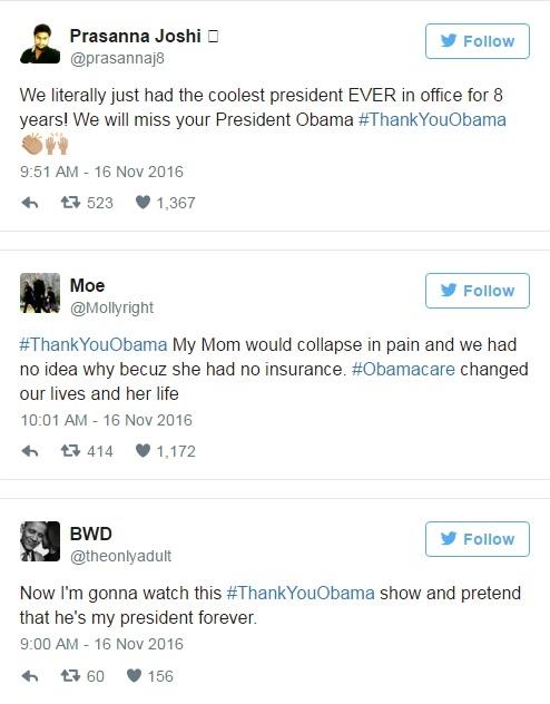 """""""Chúng ta đã có một vị tổng thổng tuyệt vời nhất trong suốt 8 năm qua. Chúng tôi sẽ rất nhớ ngài, ngài Obama ạ"""".  """"Cảm ơn ngài Obama, nếu không có chương trình Obama Care của ngài, có lẽ mẹ tôi đã không qua khỏi.""""  """"Tôi sẽ coi từng lời nhắn gửi của mọi người thông qua hashtag #Cảm_ơn_ngài_Obama và vờ nhưông mãimãilà Tổng thống của nước Mĩ."""""""