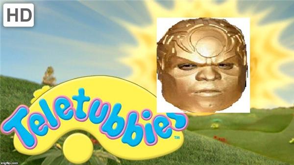 Ông ấy là ông mặt trời trong Teletubbies.