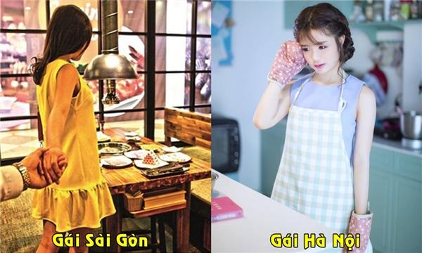 Nếu bạn đói, con gái Sài Gòn sẽ đưa bạn đi ăn, còn con gái Hà Nội sẽ nấu cho bạn ăn.