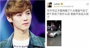 Luhan (EXO) tức giận cảnh cáo các fan cuồng