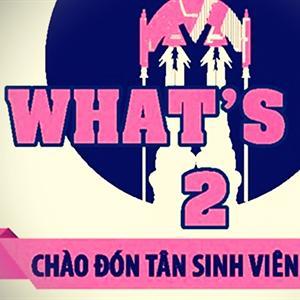 What's Up 2 - Sinh viên Kinh tế quốc dân thăng hoa với âm nhạc