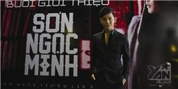 Sơn Ngọc Minh khiến fans hài lòng với sản phẩm đầu tay