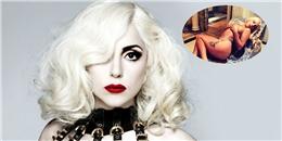 Lady Gaga không mặc quần áo khi ở nhà và khách sạn