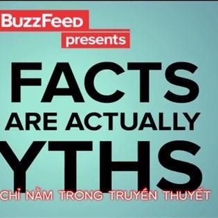 12 sự thật chỉ có trong  truyền thuyết