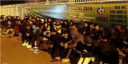 Hàng nghìn fan vạ vật trắng đêm mua vé AFF Cup