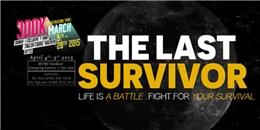 Trải nghiệm mới độc đáo cùng 'The Last Survivor'
