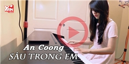 An Coong nhẹ nhàng sâu lắng cùng hit mới của Bích Phương