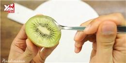 Làm sao để ăn kiwi đúng cách?