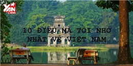 10 điều tuyệt vời níu chân người nước ngoài của Việt Nam