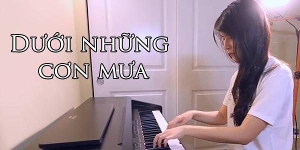"""""""Dưới những cơn mưa"""" phiên bản piano cover đầy cảm xúc"""