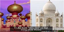 """11 địa danh """"thần tiên"""" trong phim Disney có thật ngoài đời"""