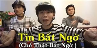 Dân mạng Việt  điên đảo  với clip chế  Thật Bất Ngờ  quá hài