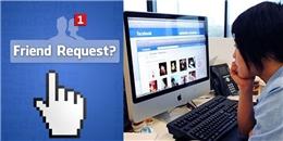Cách kiểm tra những ai 'không thèm kết bạn với mình' trên Facebook