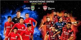Đừng bỏ lỡ đại tiệc bóng đá SCG MuangThong United ASEAN Tour 2016