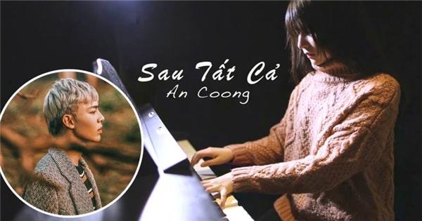 Sâu lắng với 'Sau tất cả' qua tiếng đàn piano của An Coong