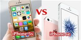 iPhone SE 'giáp mặt' iPhone 5s: 'Người ấy' và 'anh' em chọn ai?