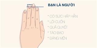 Đoán tính cách con người qua hình dáng bàn tay cực chuẩn