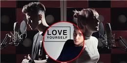 Fan Việt mê tít 'hot girl' Thái cover 'Love Yourself'
