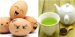 Kết hợp trứng với các thực phẩm này sẽ gây nguy hiểm đến tính mạng