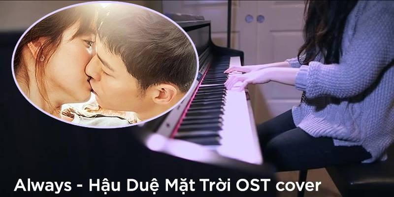"""An Coong tung bản piano cover nhạc phim """"Hậu Duệ Mặt Trời"""" siêu ngọt"""