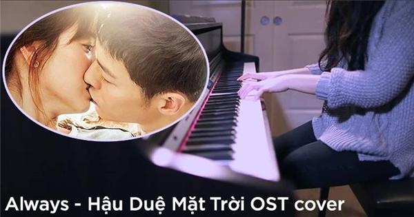 An Coong tung bản piano cover nhạc phim 'Hậu Duệ Mặt Trời' siêu ngọt