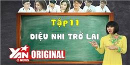 SchoolTV || Tập 11: Diệu Nhi Trở Lại (Con Gái Có Quyền Điệu 1) | Official