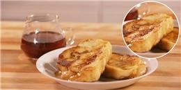Đây là món bánh mì 'sang chảnh' vừa ngon miệng vừa dễ làm