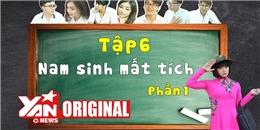 SchoolTV    Tập 6 Phần 1: Nam Sinh Mất Tích   Official
