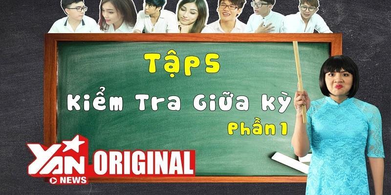 SchoolTV || Tập 5 Phần 1: Kiểm Tra Giữa Kỳ