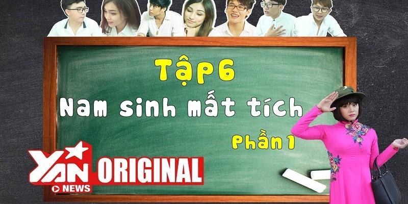 SchoolTV || Tập 6 Phần 1: Nam Sinh Mất Tích | Official