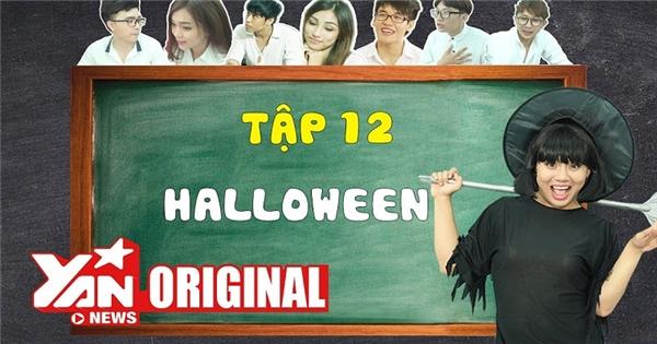 SchoolTV || Tập 12: Halloween (Con Gái Có Quyền Điệu 2) | Official