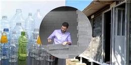 'Soái ca' xây nhà bằng chai nhựa cho người nghèo ở