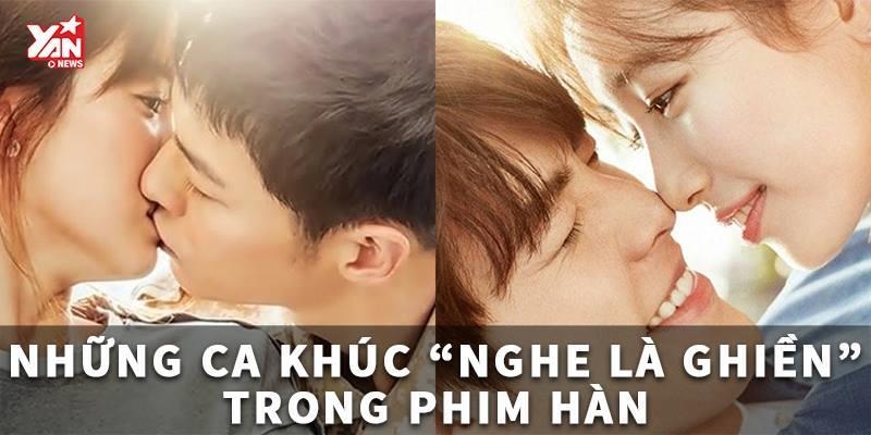 """""""Ngất ngây"""" với những ca khúc """"nghe là ghiền"""" trong phim Hàn"""