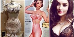 Bí mật sự tiến hóa kỳ thú của áo ngực từ cổ đại tới tân thời